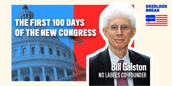 Bill Galston is a co-founder of No Labels as well as Ezra K. Zilkha Chair and Senior Fellow at the Brookings Institute.