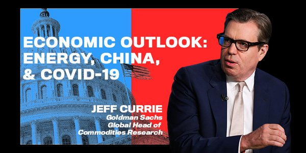 Jeff Currie is global head of Commodities Research at Goldman Sachs