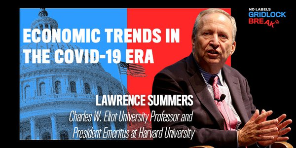 Lawrence Summers discusses current economic trends and the fallout from the coronavirus pandemic.