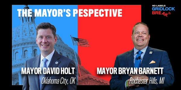 Mayor David Holt serves Oklahoma City and Mayor Bryan Barnett serves Rochester Hills, Michigan.