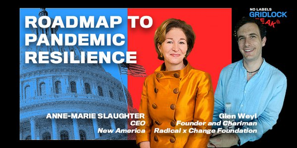 Anne-Marie Slaughter is the CEO of New America and Glen Weyl is the Founder and Chairman of the Radical x Change Foundation.
